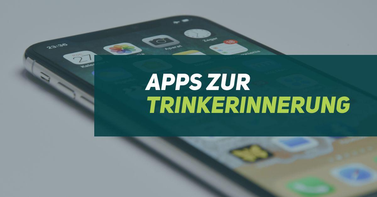 Apps zur Trinkerinnerung