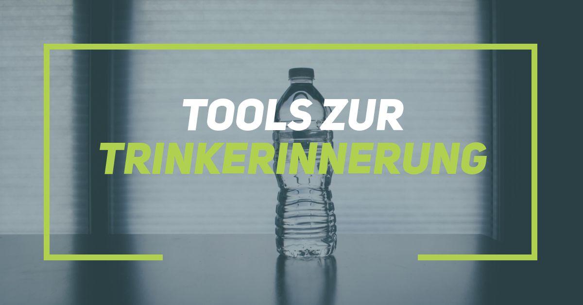 Hilfsmittel, Tools und Gadgets zur Trinkerinnerung